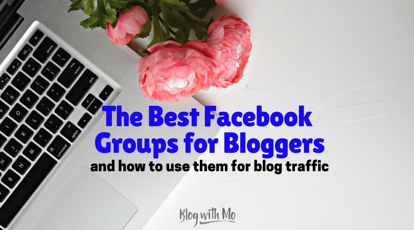 How to Use Facebook Groups for Bloggers to Improve Traffic + 60 Great Groups to Join