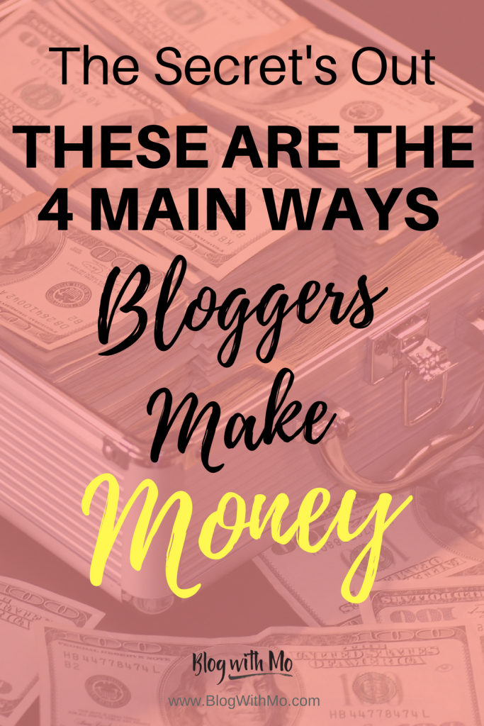 These are the 4 main ways bloggers make money. Making money blogging can be very lucrative using these monetization methods. #blogging