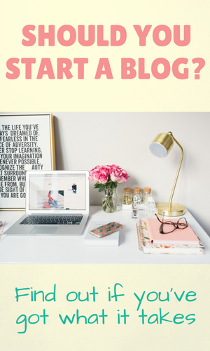 Should you start a blog? Find out if you have what it takes