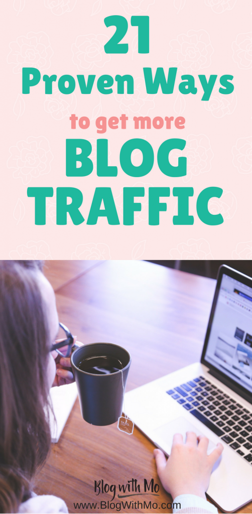 21 proven blog traffic tips to increase your blog traffic and grow your audience. Grow your blog massively with these traffic tips #blogging #Blogtraffic #Bloggrowth #makemoneybogging