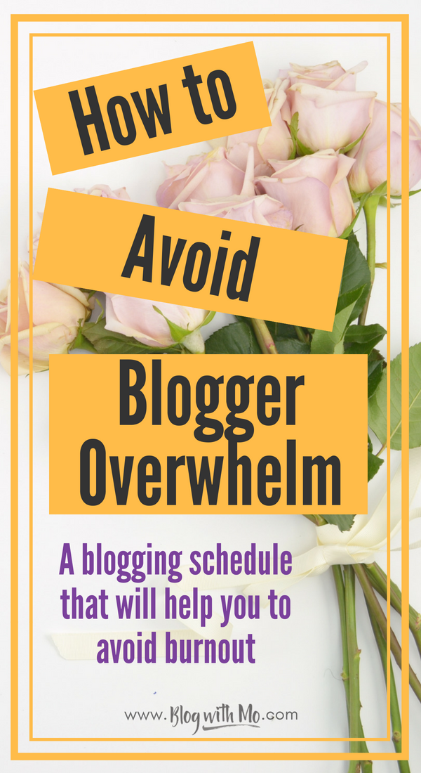 Avoid blogger overwhelm and burnout with a simple blogging schedule to keep you on track.