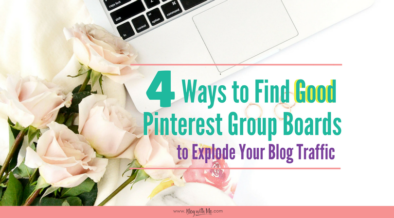 4 Ways to Find Pinterest Group Boards That Will Explode Your Blog Traffic