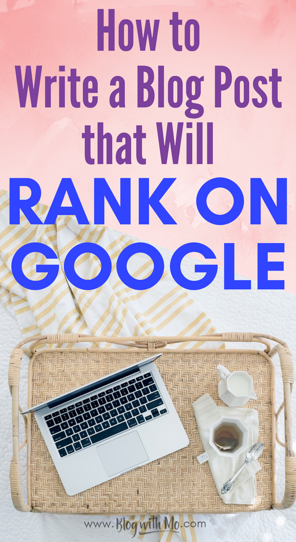 How to write a blog post that will rank on Google and bring quality blog traffic that converts into leads, sales, email subscribers and more.