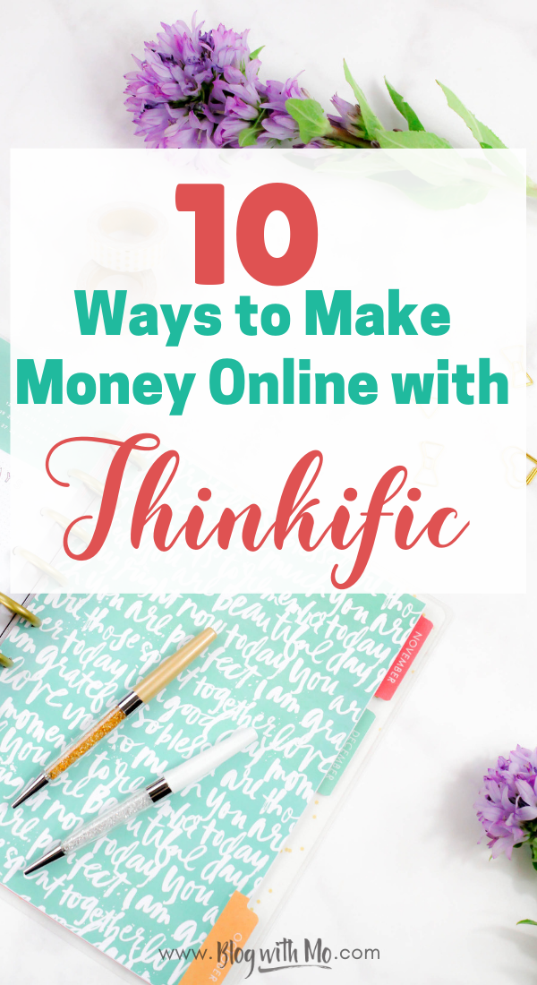 10 ingenious ways to make money online with the course platform Thinkific. Think you can only create a course with an elearning platform? Think again! Here's even more way to get the most out of your money and earn a fulltime income as a blogger or influencer. #blogging #bloggingtips #instagramtips