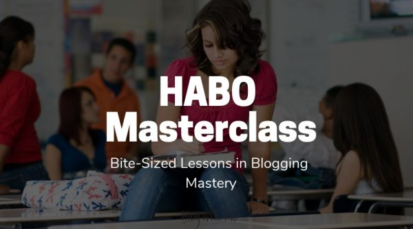 HABO Masterclass Blogging Lessons
