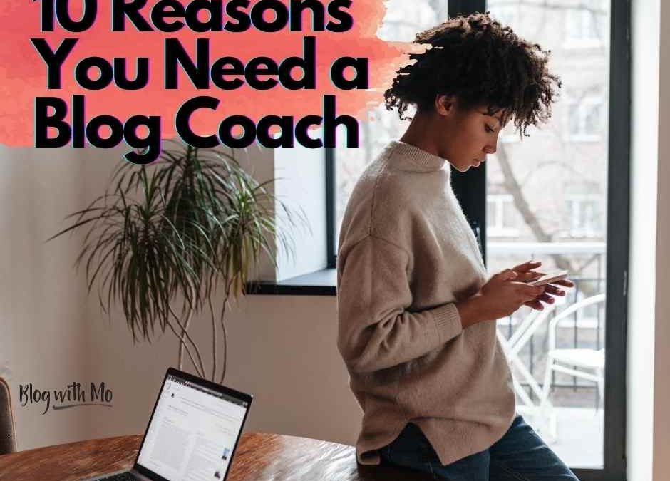 Hire a Blogging Coach: 10 Ways They Help