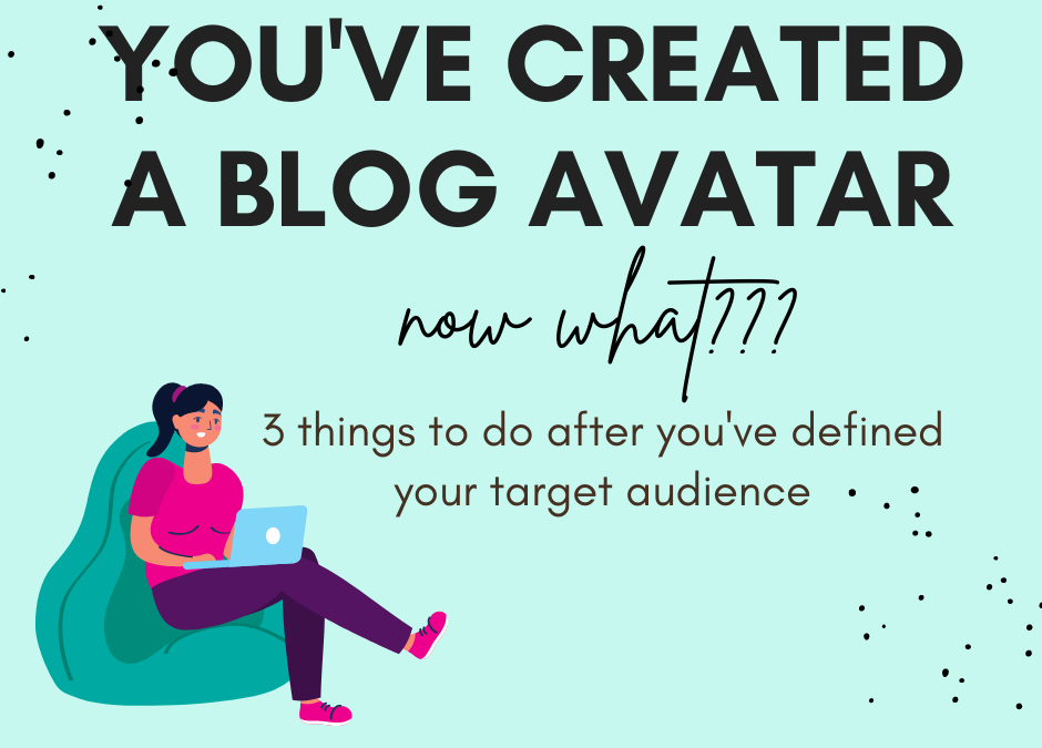 Who is your blog's target audience? 3 compelling reasons to create a blog avatar