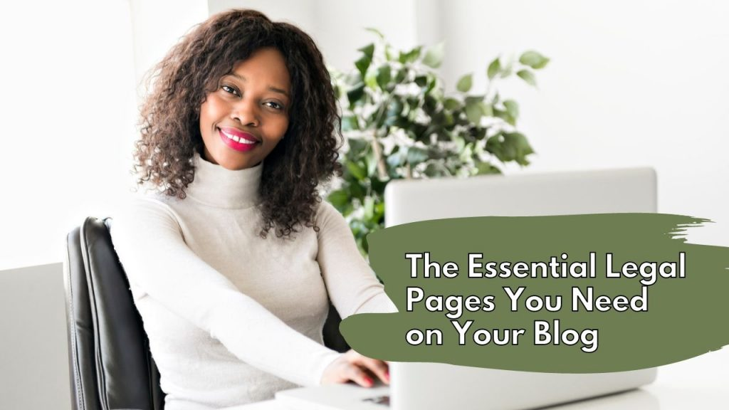 3 Essential Legal Pages Bloggers Shouldn't Be Caught Without